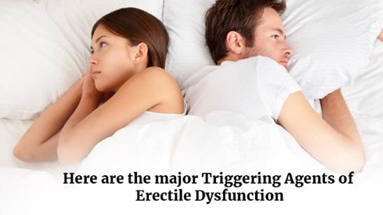Here are the major triggering agents of erectile dysfunction
